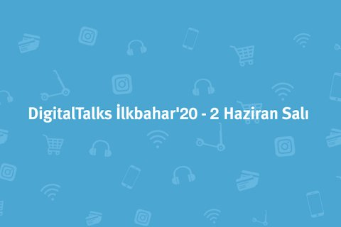 DigitalTalks İlkbahar'20